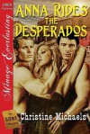 Anna Rides the Desperados [The Lost Collection] (Siren Publishing Menage Everlasting) - Christine Michaels
