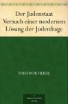 Der Judenstaat Versuch einer modernen Lösung der Judenfrage - Theodor Herzl