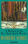 The Big Board: A History of the New York Stock Market - Robert Sobel, Broadus Mitchell
