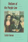 Outlaws of the Purple Cow and Other Stories - Lester Goran