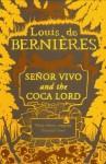 Señor Vivo and the Coca Lord - Louis de Bernières