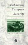 Enhancing European Security: Living In A Less Nuclear World - Ian M. Cuthbertson, David Robertson