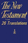 The New Testament from 26 Translations - Curtis Vaughan