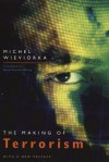 The Making of Terrorism - Michel Wieviorka, David Gordon White