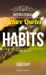 Inspirational Picture Quotes about Habits - Gabi Rupp