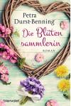 Die Blütensammlerin: Roman (Die Maierhofen-Reihe 3) - Petra Durst-Benning