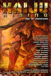 Kaiju Rising: Age of Monsters - Tim Marquitz, Nickolas Sharps, J.M. Martin, Peter Clines, Timothy W. Long, Peter Stenson, Kane Gilmour, Erin Hoffman, Paul Genesse, Edward M. Erdelac, Jonathan Wood, Shane Berryhill, Natania Barron, Peter Rawlik, James Swallow, Jaym Gates, Patrick M. Tracy, Bonnie Jo Stuf
