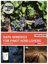 Napa Wineries for Pinot Noir Lovers (Bravo Your City! Book 37) - Dave Thompson, Lauren Solomon