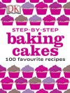 Step-by-Step Baking Cakes - Caroline Bretherton