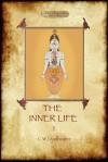 The Inner Life - Volume I - C.W. Leadbeater