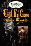 Until It's Gone - Karen Wiesner