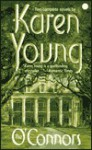 The O'Connors: Roses and Rain/Shadows in the Mist - Karen Young