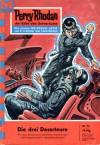 Perry Rhodan 73: Die drei Deserteure (Perry Rhodan - Heftromane, #73) - Kurt Mahr