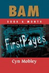 Bam Advanced Fiction Techniques: First Pages - Cyn Mobley