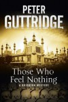 Those Who Feel Nothing: A Brighton-Based Mystery - Peter Guttridge