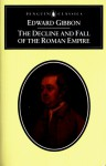 The Decline and Fall of the Roman Empire - Edward Gibbon, Dero A. Saunders