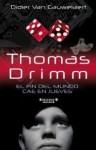 Thomas Drimm. El fin del mundo cae en jueves - Didier van Cauwelaert