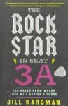 The Rock Star In Seat 3a - Jill Kargman