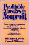 Profitable Careers In Nonprofit - William Lewis, Carol Milano