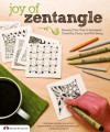 Joy of Zentangle: Drawing Your Way to Increased Creativity, Focus, and Well-Being - Suzanne McNeill, Sandy Steen Bartholomew, Marie Browning