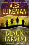 Black Harvest - Alex Lukeman