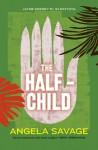 The Half-Child: Jayne Keeney P.I. and the Pattaya Case (Jayne Keeney Novels) - Angela Savage