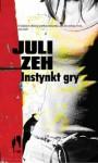 Instynkt gry - Juli Zeh, Sława Lisiecka