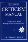 The Official Criticism Manual - Deborah Bright