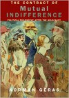 The Contract of Mutual Indifference: Political Philosophy after the Holocaust - Norman Geras