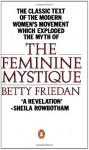 The Feminine Mystique - Betty Friedan