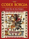 The Codex Borgia: A Full-Color Restoration of the Ancient Mexican Manuscript - Gisele Diaz, Alan Rodgers