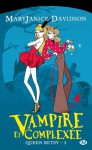 Vampire et complexée (Queen Betsy, #3) - MaryJanice Davidson, Cécile Tasson
