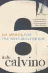 Six Memos for the Next Millennium - Italo Calvino, Patrick Creagh