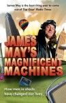 James May's Magnificent Machines - James May, Phil Dolling