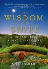 The Wisdom of the Shire: A Short Guide to a Long and Happy Life - Peter S. Beagle, Noble Smith