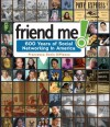 Friend Me!: 600 Years of Social Networking in America - Francesca Davis DiPiazza