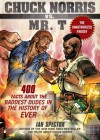 Chuck Norris Vs. Mr. T: 400 Facts About the Baddest Dudes in the History of Ever - Ian Spector, John Petersen, Angelo Vildasol