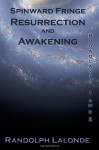 Spinward Fringe Broadcasts 1 and 2: Resurrection and Awakening - Randolph Lalonde