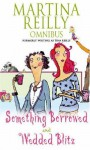 Martina Reilly Omnibus: Something Borrowed, Wedded Blitz - Martina Reilly