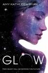 Glow (Sky Chasers #1) - Amy Kathleen Ryan