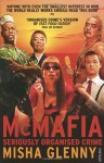 McMafia: Seriously Organised Crime - Misha Glenny