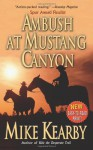 Ambush At Mustang Canyon - Mike Kearby