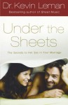 Under the Sheets: The Secrets to Hot Sex in Your Marriage - Kevin Leman
