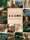 C. S. Lewis: Images of His World - Douglas R. Gilbert, Clyde S. Kilby