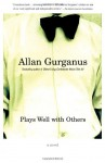 Plays Well with Others - Allan Gurganus, Peter A. Anderson