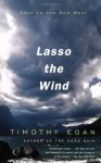 Lasso the Wind: Away to the New West - Timothy Egan