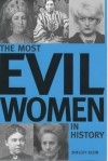 Most Evil Women in History - Shelley Klein