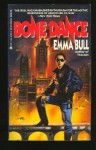 Bone Dance: A Fantasy for Technophiles - Emma Bull