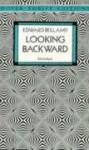 Looking Backward - Edward Bellamy