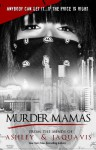 Murder Mamas - Ashley Antoinette, JaQuavis Coleman